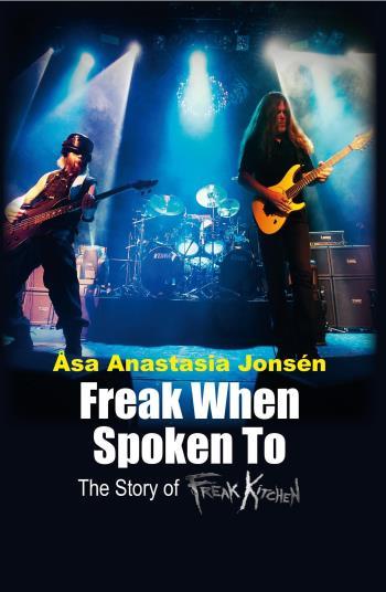 Freak When Spoken To - The Story Of Freak Kitchen