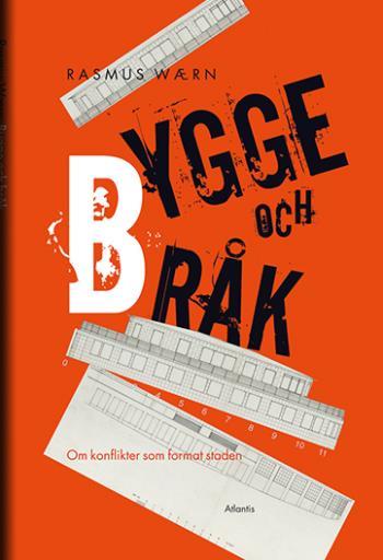 Bygge Och Bråk - Konflikterna Som Format Staden
