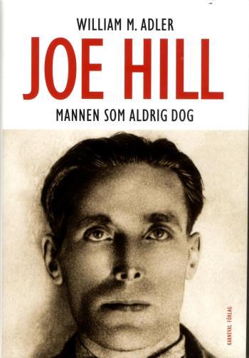 Joe Hill - Mannen Som Aldrig Dog