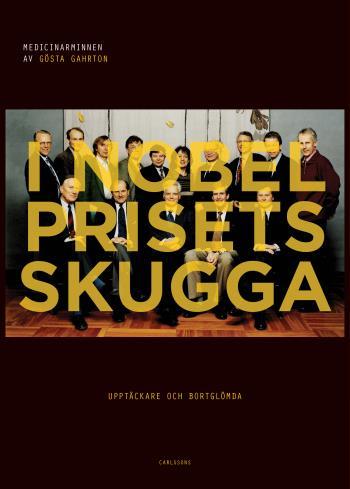 I Nobelprisets Skugga - Upptäckare Och Bortglömda