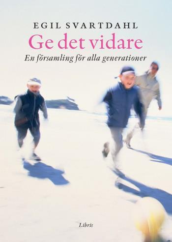 Ge Det Vidare - En Församling För Alla Generationer