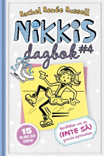 Nikkis Dagbok - Berättelser Om En (inte Så) Graciös Skridskoprinsessa