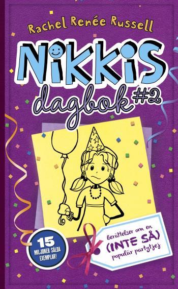 Nikkis Dagbok #2 - Berättelser Om En (inte Så) Populär Partytjej
