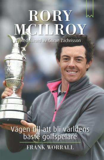 Rory Mcilroy - Vägen Till Att Bli Världens Bäste Golfspelare