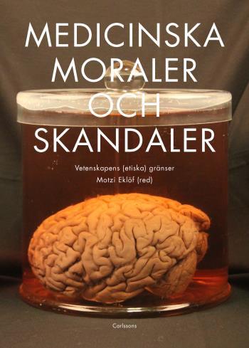 Medicinska Moraler Och Skandaler - Vetenskapens Etiska Gränser