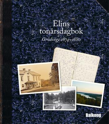 Elins Tonårsdagbok - Grödinge 1874-1880