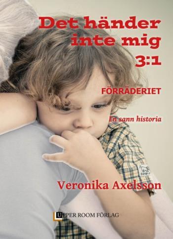Förräderiet - En Sann Historia. Del 1