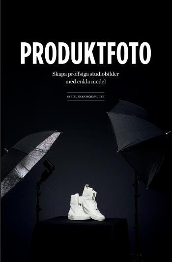 Produktfoto - Skapa Proffsiga Studiobilder Med Enkla Medel