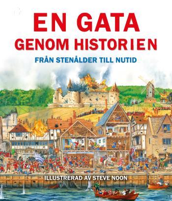 En Gata Genom Historien - Från Stenålder Till Nutid