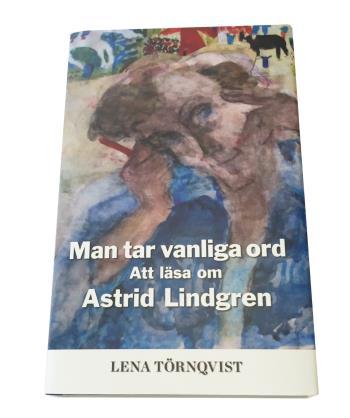 Man Tar Vanliga Ord - Att Läsa Om Astrid Lindgren