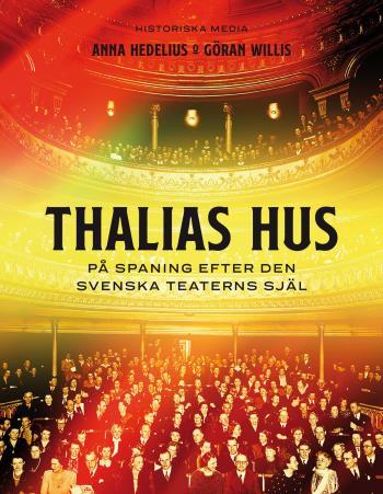 Thalias Hus - På Spaning Efter Den Svenska Teaterns Själ