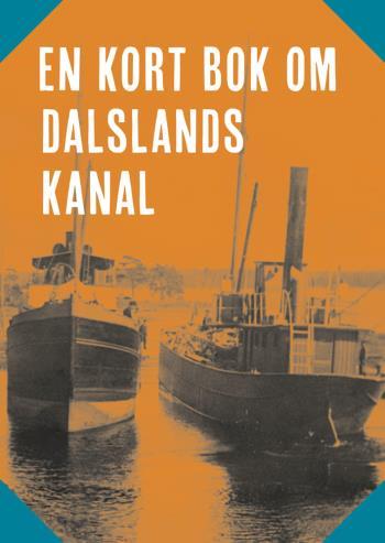 En Kort Bok Om Dalslands Kanal