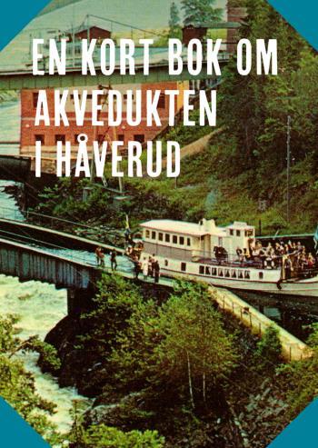 En Kort Bok Om Akvedukten I Håverud