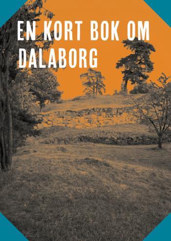 En Kort Bok Om Dalaborg