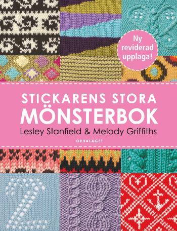 Stickarens Stora Mönsterbok - En Inspirerande Handbok Med 300 Mönster Man Verkligen Behöver Kunna