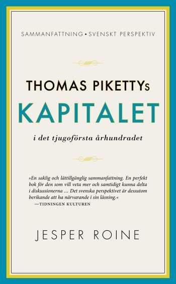 Thomas Pikettys Kapitalet I Det Tjugoförsta Århundradet - Sammanfattning, Svenskt Perspektiv