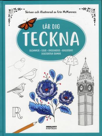 Lär Dig Teckna - Blommor, Djur, Byggnader, Kalligrafi, Dekorativa Ramar