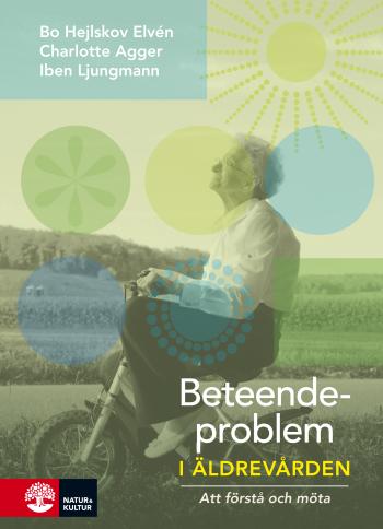 Beteendeproblem I Äldrevården - - Att Förstå Och Möta