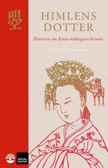 Himlens Dotter - Historien Om Kinas Mäktigaste Kvinna