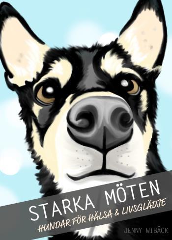 Starka Möten - Hundar För Hälsa & Livsglädje