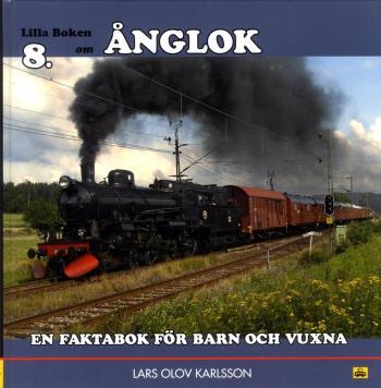 Lilla Boken Om Ånglok - En Faktabok För Barn Och Vuxna