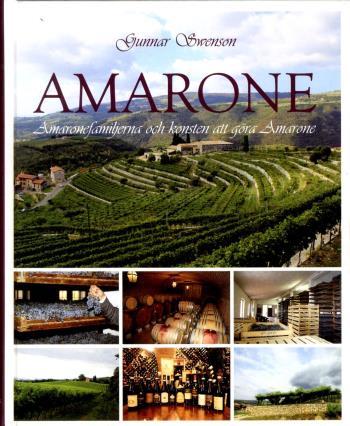 Amarone - Amaronefamiljerna Och Konsten Att Göra Amarone