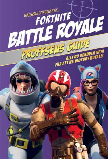 Fortnite Battle Royale- Proffsens Guide