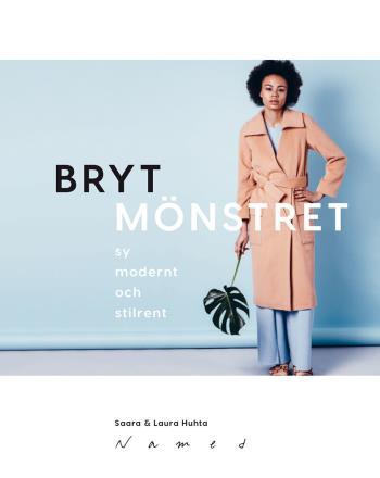 Bryt Mönstret - Sy Modernt Och Stilrent