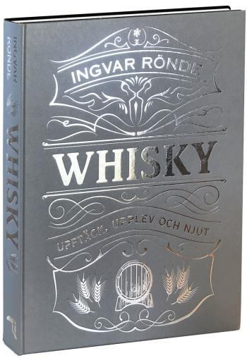 Whisky - Upptäck, Upplev Och Njut