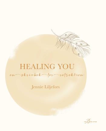 Healing You - En Skrivbok För Reflektion