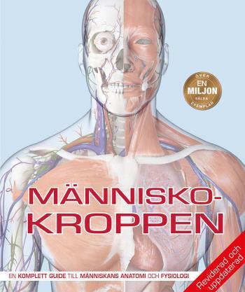 Människokroppen - Den Kompletta Guiden Till Människans Anatomi