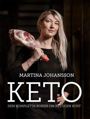 Keto- Den Kompletta Boken Om Ketogen Kost
