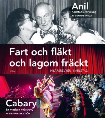 Fart Och Fläkt Och Lagom Fräckt - Nyårsrevyer I Karlstad