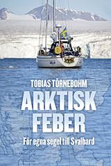 Arktisk Feber - För Egna Segel Till Svalbard