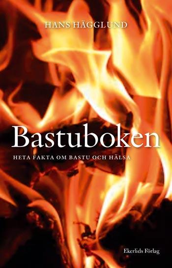 Bastuboken - Heta Fakta Om Bastu Och Hälsa