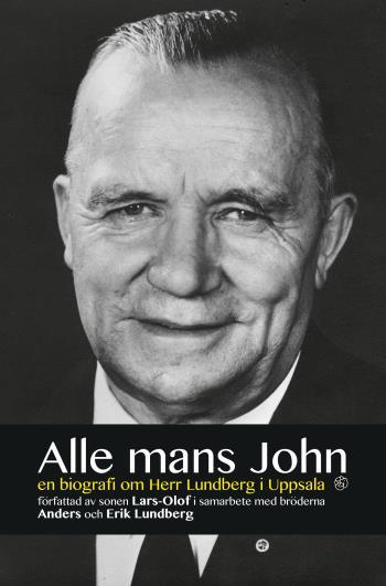 Alle Mans John - En Biografi Om Herr Lundberg I Uppsala