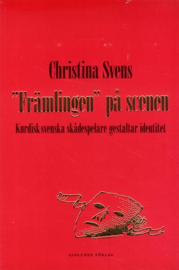 """""""främlingen"""" På Scenen - Kurdisk-svenska Skådespelare Gestaltar Identitet"""