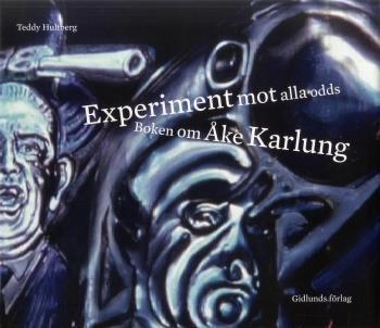 Experiment Mot Alla Odds - Boken Om Åke Karlung