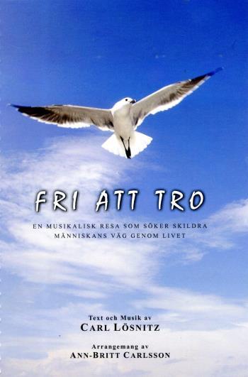 Fri Att Tro - En Musikalisk Resa Som Söker Skildra Människans Väg Genom Livet