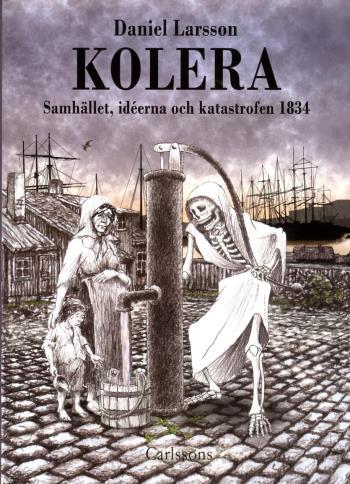 Kolera - Samhället, Idéerna Och Katastrofen 1834