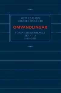 Omvandlingar - Försäkringsbolaget Skandia 1990 - 2016