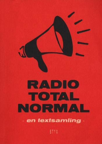 Radio Totalnormal - En Textsamling