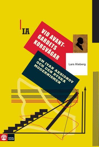 Vid Avantgardets Korsvägar - Om Ivan Aksionov Och Ryska Modernismen