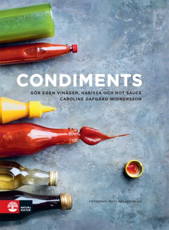 Condiments - Gör Egen Vinäger, Harissa Och Hot Sauce