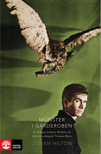 Monster I Garderoben - En Bok Om Anthony Perkins Och Tiden Som Skapade Norman Bates