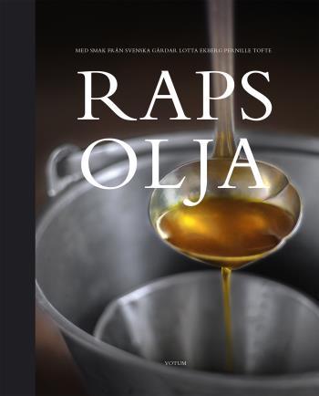 Rapsolja - Med Smak Från Svenska Gårdar