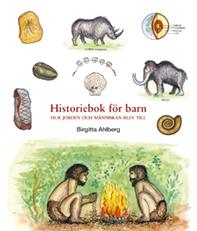 Historiebok För Barn - Hur Jorden Och Människan Blev Till