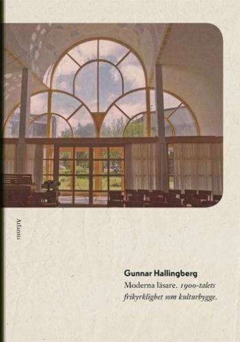 Moderna Läsare - 1900-talets Frikyrklighet Som Kulturbygge