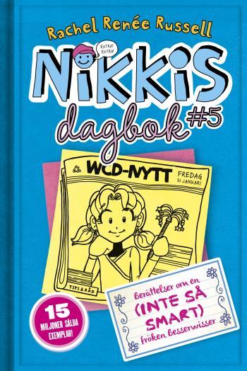 Nikkis Dagbok - Berättelser Om En (inte Så Smart) Besserwisser