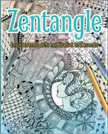 Zentangle - Inspirerande Och Meditativt Tecknande